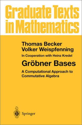 9783540979715: Grobner Bases: Computational Approach to Commutative Algebra (Graduate Texts in Mathematics)