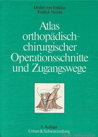 9783541054237: Atlas orthop�disch-chirurgischer Operationsschnitte und Zugangswege