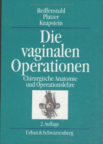 9783541062423 - Die vaginalen Operationen: Chirurgische Anatomie und ...