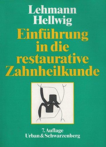 Einführung in die restaurative Zahnheilkunde. Ein Lehrbuch: Klaus M. Lehmann