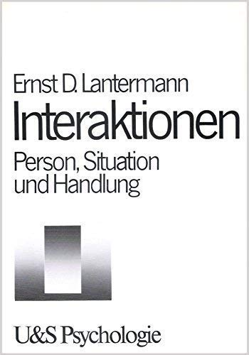 Interaktionen - Person, Situation und Handlung