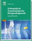 9783541102129: Orthopädische Röntgendiagnostik. Einstelltechnik