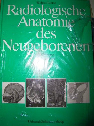 9783541131419: Radiologische Anatomie des Neugeborenen. Für Röntgen, Sonographie, CT, MRI