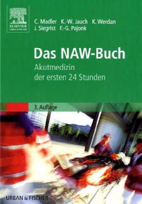 9783541168019: Das NAW- Buch. Praktische Notfallmedizin