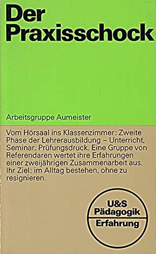 9783541402014: Praxisschock (U & S Padagogik : Erfahrung) (German Edition)
