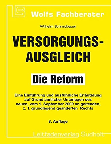 9783543219801: Versorgungsausgleich - Die Reform: Eine Einführung und ausführliche Erläuterung auf Grund amtlicher Unterlagen des neuen, vom 1. September 2009 an geltenden, z. T. grundlegend geänderten Rechts