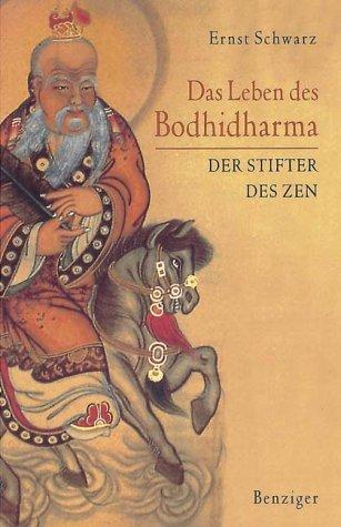 9783545201705: Das Leben des Bodhidharma. Der Stifter des Zen.