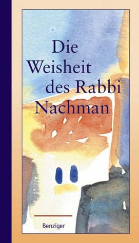 9783545201842: Die Weisheit des Rabbi Nachman. Erzählungen und Aphorismen.