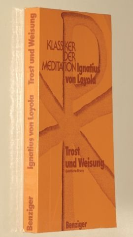 Trost und Weisung. Geistliche Briefe: Ignatius von Loyola