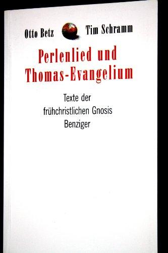 Perlenlied und Thomas-Evangelium Texte der fruehchristlichen Gnosis