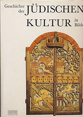 GESCHICHTE DER JUDISCHEN KULTUR IN BILDERN.: Narkiss, Bezalel; Samuel Abramsky; David Flusser; ...
