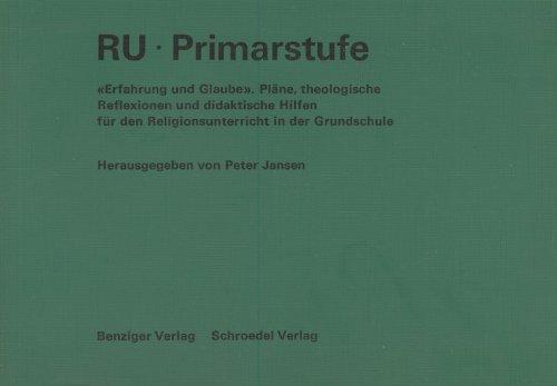 9783545260863: RU - Primarstufe. 'Erfahrung und Glaube'. Pläne, theologische Reflexionen und didaktische Hilfen für den Religionsunterricht in der Grundschule.
