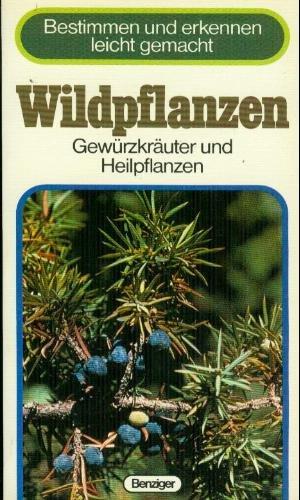 9783545340251: Wildpflanzen. Gewürzkräuter und Heilpflanzen (Bestimmen und erkennen leicht gemacht)