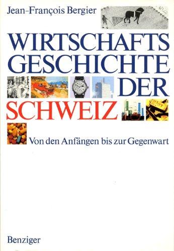 9783545340893: Wirtschaftsgeschichte der Schweiz. Von den Anfängen bis zur Gegenwart