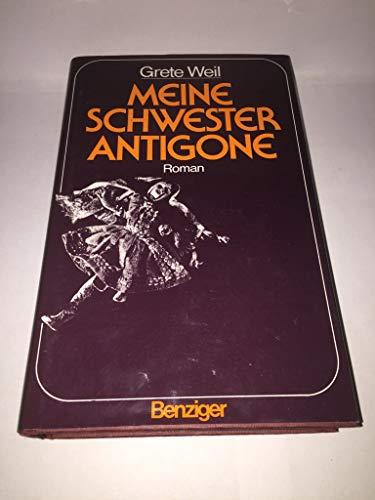 Meine Schwester Antigone: Roman: Grete Weil