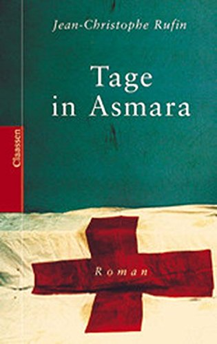 Tage in Asmara. (3546002326) by Jean-Christophe Rufin; Claudia Steinitz