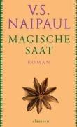 Magische Saat : Roman. V. S. Naipaul.: Naipaul, V. S.: