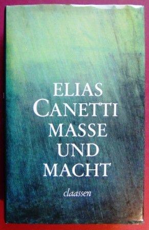 Masse und Macht. Essay: Canetti, Elias