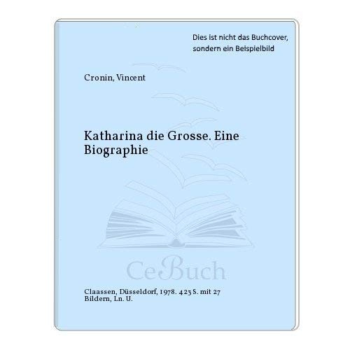 Katharina die Grosse : e. Biographie. [Dt.: Cronin, Vincent: