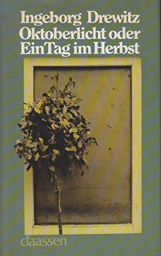 Oktoberlicht oder Ein Tag im Herbst - Drewitz Ingeborg