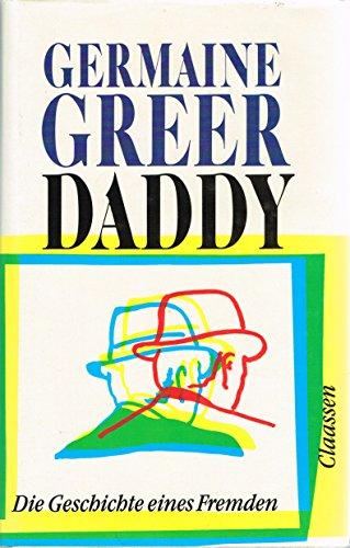DADDY. Die Geschichte eines Fremden. (3546434056) by Greer, Germaine