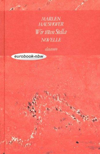 9783546441889: Wir töten Stella by Haushofer, Marlen