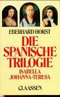 9783546447843: Die spanische Trilogie: Isabella, Johanna, Teresa