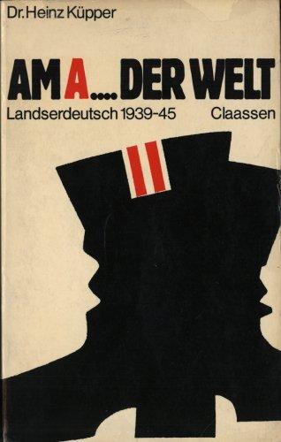 9783546458283: Am A.... der Welt. Landserdeutsch 1939-1945