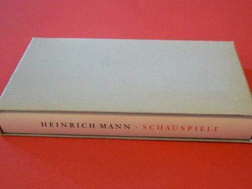 Schauspiele (Gesammelte Werke in Einzelbaenden): Mann, Heinrich