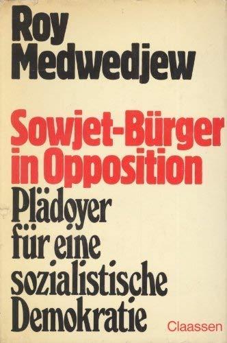 Sowjetburger in Opposition: Pladoyer fur eine sozialistische Demokratie (German Edition) (3546464338) by Medvedev, Roy Aleksandrovich