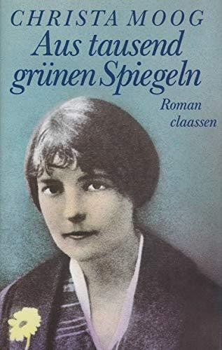 9783546467940: Aus tausend grunen Spiegeln: Roman (German Edition)