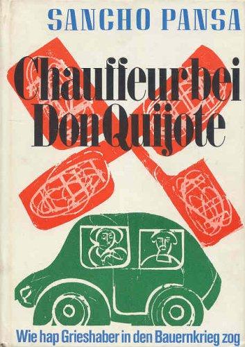 9783546473491: Chauffeur bei Don Quijote: Sancho Pansa ; wie hap Grieshaber in den Bauernkrieg zog