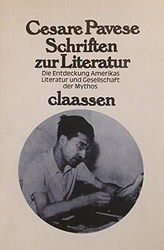 Schriften zur Literatur: Die Entdeckung Amerikas, Literatur und Gesellschaft, der Mythos: Pavese, ...