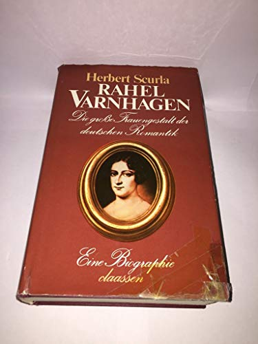 Rahel Varnhagen : Die große Frauengestalt d. dtsch. Romantik - Scurla, Herbert