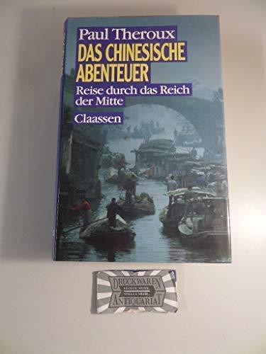 Das Chinesische Abenteuer: Reise Durch Das Reich Der Mitte (9783546490825) by Paul Theroux