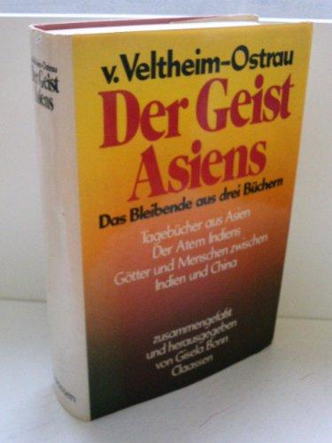 Der Geist Asiens: D. Bleibende aus 3 Bu?chern (German Edition) - Veltheim-Ostrau, Hans-Hasso Von