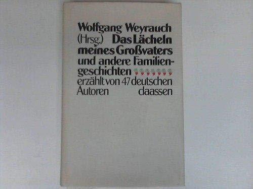 Das Lächeln meines Großvaters und andere Familiengeschichten: Weyrauch, Wolfgang (Hg.):