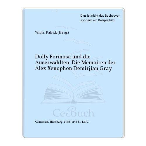 Dolly Formosa und die Auserwählten. Die Memoiren: Patrick White
