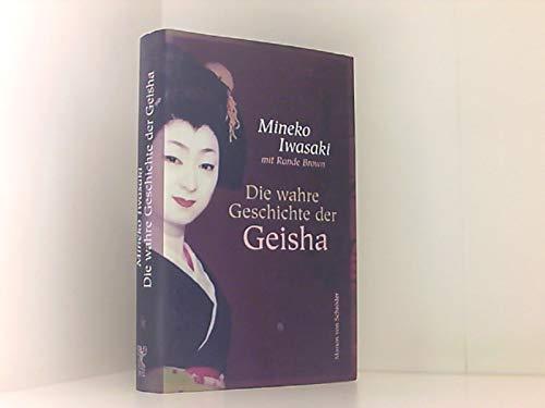 9783547710069: Die wahre Geschichte der Geisha.