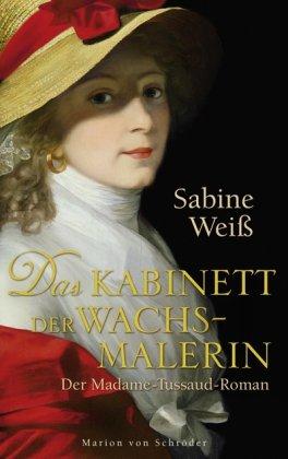 9783547711257: Das Kabinett der Wachsmalerin: Der Madame-Tussaud-Roman