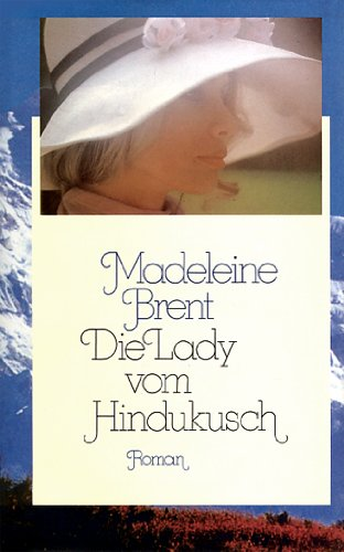 9783547715484: Die Lady vom Hindukusch by Brent, Madeleine