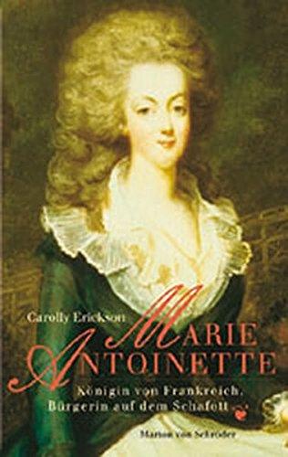 Marie Antoinette. Königin von Frankreich, Bürgerin auf dem Schafott. (3547725437) by Erickson, Carolly