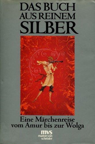 9783547730890: Das Buch aus reinem Silber. Eine M�rchenreise vom Amur bis zur Wolga