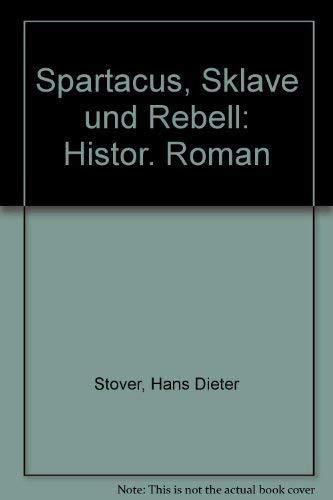 9783547787979: Spartacus, Sklave und Rebell: Histor. Roman (German Edition)
