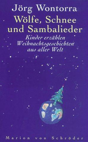 9783547798265: Wölfe, Schnee und Sambalieder. Kinder erzählen Weihnachtsgeschichten aus aller Welt. Ein terre-des-hommes-Buch