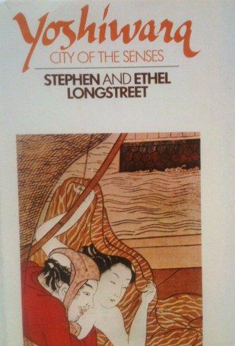 Yoshiwara. Im Reiche der Geishas: Longstreet, Stephen und