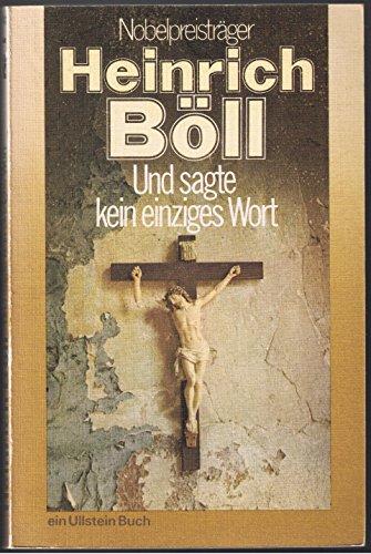 Und sagte kein einziges Wort: Heinrich Boll
