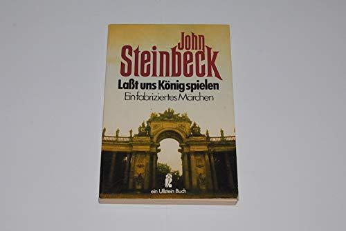 Lasst uns König spielen: Steinbeck, John
