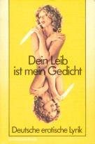 9783548029344: Dein Leib ist mein Gedicht. Deutsche erotische Lyrik aus fünf Jahrhunderten.