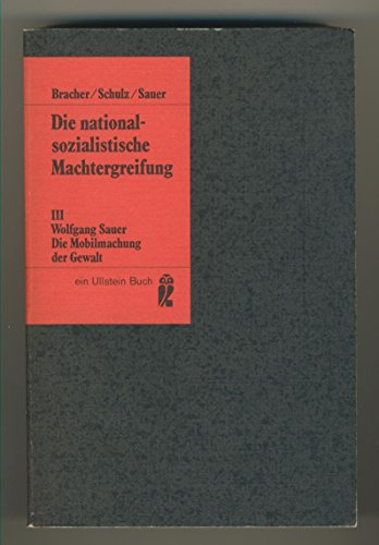 9783548029948: Die nationalsozialistische Machtergreifung III. Die Mobilmachung der Gewalt.